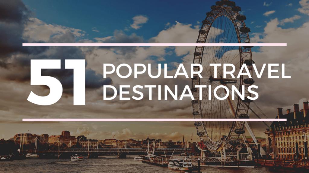 51 travel destinations